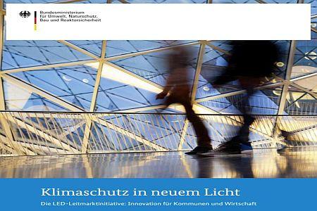 Klimaschutz in neuem Licht - LED Leitmarktinitiative des Bundesministeriums